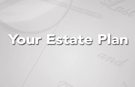 Your Estate Plan